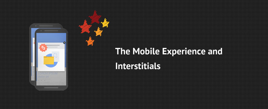 The Mobile Experience and Interstitials
